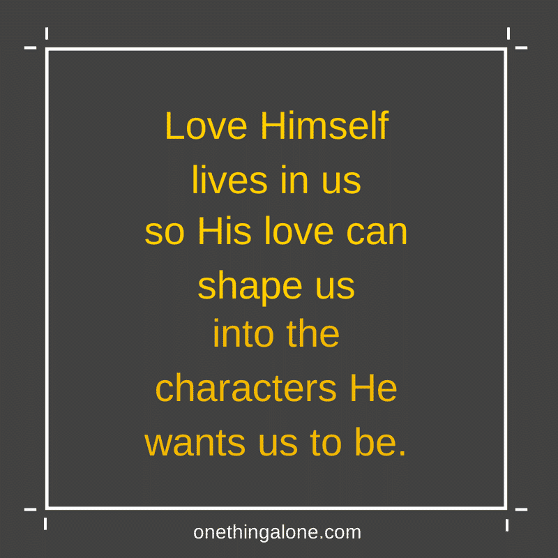 Love shapes us