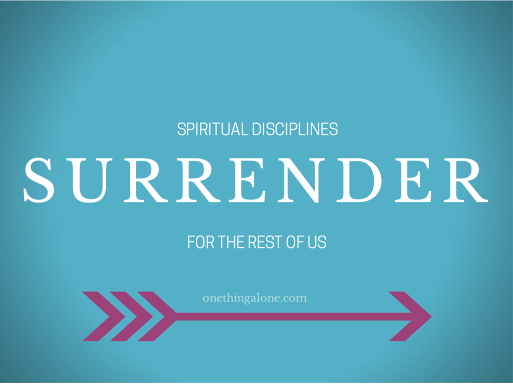 Dare To Surrender Abiding In Christ Day 24 One Thing