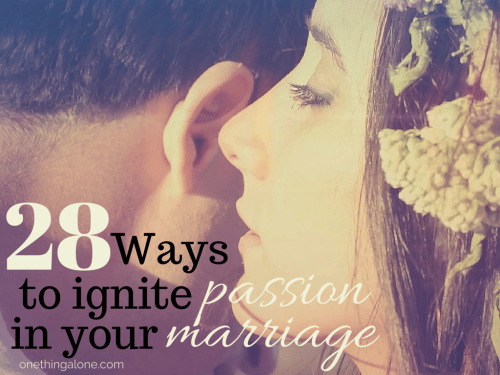 If you're looking for ways to ignite passion in your marriage, here are 28 ways to get you started...