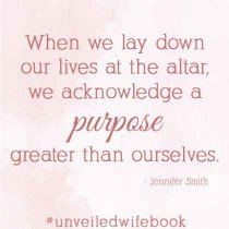 When we lay down our lives at the altar, we acknowledge a purpose greater than ourselves.